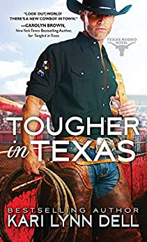 Tougher in Texas (Texas Rodeo) by [Dell, Kari Lynn]