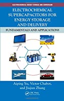 Electrochemical Supercapacitors for Energy Storage and Delivery: Fundamentals and Applications (Electrochemical Energy Storage and Conversion)
