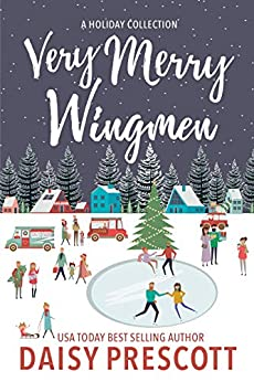 Very Merry Wingmen: A Holiday Short Story Collection by [Prescott, Daisy]