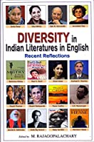 Diversity in Indian Literatures in English: Recent Reflections