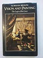 Vision and Painting: The Logic of the Gaze