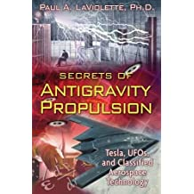 Secrets of Antigravity Propulsion: Tesla, UFO's, and Classified Aerospace Technology