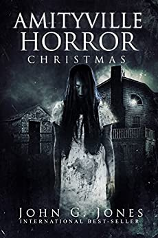 Amityville Horror Christmas: A Holiday Horror Novella by [Jones, John G.]