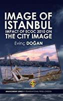 Image of Istanbul: Impact of Ecoc 2010 on the City Image