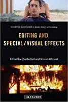 Editing and Special/Visual Effects: Behind the Silver Screen: A Modern History of Filmmaking
