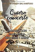 Quiero conocerte: Diálogo con María Emilia Riquelme y Zayas