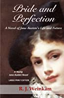 Pride and Perfection: A Novel of Jane Austen's Life and Future (Young Jane Austen Novels)