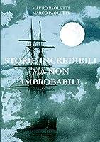 Storie Incredibili Ma Non Improbabili