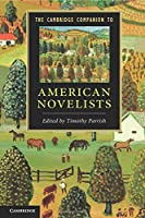 The Cambridge Companion to American Novelists (Cambridge Companions to Literature)