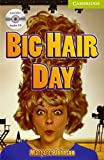 Big Hair Day Starter/Beginner Book with Audio CD (Cambridge English Readers)