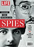 LIFE Inside the World of Spies: The Lives They Lead. The Secrets They Keep.