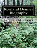Rowland Denney Biography: The Journey of Rowland [並行輸入品]