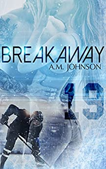 Breakaway (The Rule Book Collection) by [Johnson, A.M.]