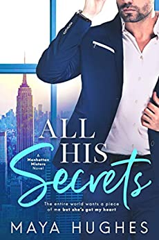 All His Secrets (Manhattan Misters Book 1) by [Hughes, Maya]