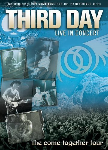 Third Day: Live in Concert - The Come Together Tour by Essential