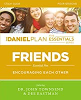 Friends: Encouraging Each Other, Four Sessions (The Daniel Plan Five Essentials)