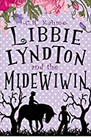 Libbie Lyndton and the Midewiwin (The Adventures of Libbie Lyndton)