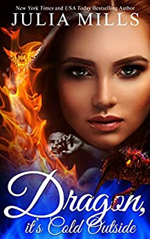 Dragon It's Cold Outside: Clan of the Primordial Flame ~ 1: Paranormal Dating Agency by [Mills, Julia ]