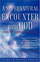A Supernatural Encounter with God