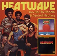 Too Hot To Handle...Plus + Central Heating...Plus by Heatwave (2010-05-11)