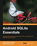 Android SQLite Essentials: Develop Android Applications With One of the Most Widely Used Database Engines, Sqlite