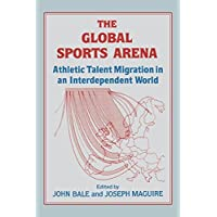 The Global Sports Arena: Athletic Talent Migration in an Interpendent World
