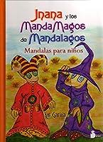 Jnana y los MandaMagos de Mandalagos : mandalas para niños