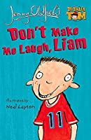 Don't Make Me Laugh, Liam (Totally Tom Book)
