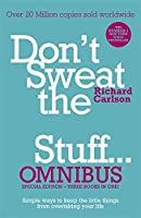 Don't Sweat the Small Stuff... Omnibus: Comprises of DonaEURO (TM)t Sweat the Small Stuff, Don't Sweat the Small Stuff at Work, Don't Sweat the Small Stuff about Money