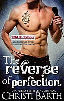 The Reverse of Perfection (Bad Decisions Book 2) by [Barth, Christi]