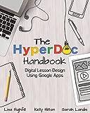 The HyperDoc Handbook: Digital Lesson Design Using Google Apps (English Edition)