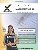 Mttc: Mathematics Secondary 22 (XAM MTTC)