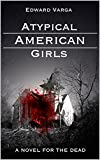 Atypical American Girls: a novel for the dead (English Edition)