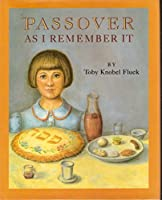 PASSOVER AS I REMEMBER IT