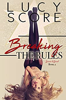 Breaking the Rules (A Sinner and Saint Novel Book 2) by [Score, Lucy]