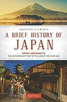 A Brief History of Japan―Samurai、Shogun and Zen:The Extraordinary