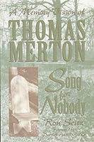 Song for Nobody: A Memory Vision of Thomas Merton