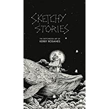 Sketchy Stories: The Spectacular Sketchbook of Kerby Rosanes