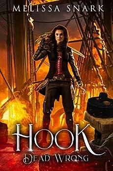 Hook: Dead Wrong (Captain Hook Book 2) by [Snark, Melissa]