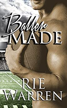 Baller Made (Bad Boy Ballers Book 3) by [Warren, Rie]