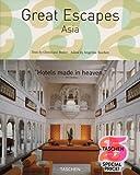 Great Escapes: Asia (Tachen 25th Anniversary)