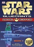 Star Wars Blueprints: Rebel Edition