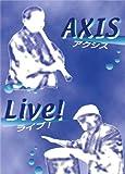アクシス ライブ! [DVD]