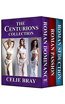 The Centurions Collection by [Bray, Celie]