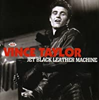 JET BLACK LEATHER MACHINE by VINCE TAYLOR (2009-02-10)