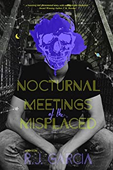 Nocturnal Meetings of the Misplaced by [R.J. Garcia]