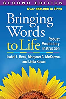 Bringing Words to Life, Second Edition: Robust Vocabulary Instruction by [Beck, Isabel L., McKeown, Margaret G., Kucan, Linda]