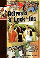 Ready-to-go Retreats & Lock-ins: 16 Complete Plans for Fun And Soulful Events (Ready to Go)