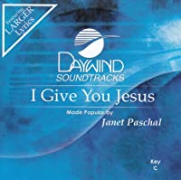 I Give You Jesus [Accompaniment/Performance Track] by Made Popular By: Janet Paschal