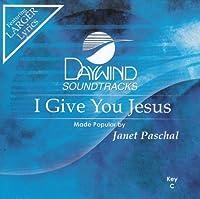 I Give You Jesus [Accompaniment/Performance Track]【CD】 [並行輸入品]